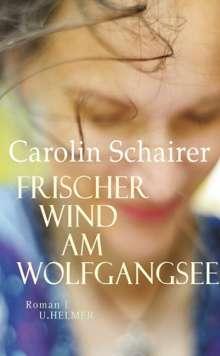 Carolin Schairer: Frischer Wind am Wolfgangsee, Buch