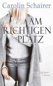 Carolin Schairer: Am richtigen Platz, Buch