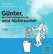 Thilo Baum: Günter, der innere Schweinehund, wird Nichtraucher, 2 CDs