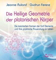 Jeanne Ruland: Die Heilige Geometrie der platonischen Körper, Buch