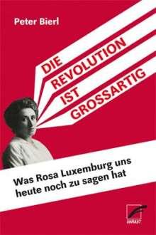 Peter Bierl: Die Revolution ist großartig, Buch