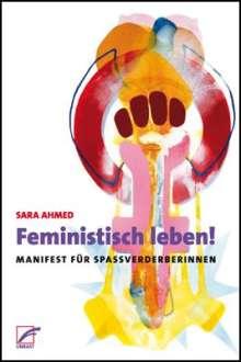 Sara Ahmed: Feministisch leben!, Buch