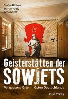 Martin Kaule: Geisterstätten der Sowjets, Buch