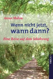 Anna Malou: Wenn nicht jetzt, wann dann, Buch