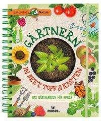 Bärbel Oftring: Gärtnern in Beet, Topf & Kasten, Buch