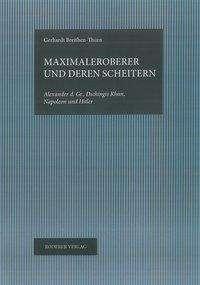 Gerhard Breithen-Thurn: Maximaleroberer und deren Scheitern, Buch
