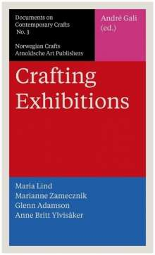 Maria Lind: Crafting Exhibitions, Buch
