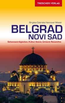 Birgitta Gabriela Hannover Moser: Reiseführer Belgrad und Novi Sad, Buch