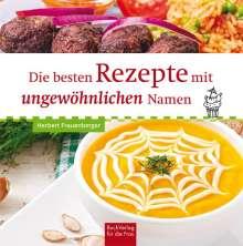Herbert Frauenberger: Die besten Rezepte mit ungewöhnlichen Namen, Buch