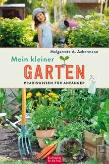 Malgorzata A. Ackermann: Mein kleiner Garten, Buch