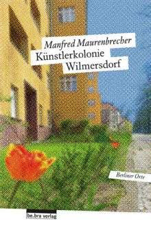 Manfred Maurenbrecher: Die Künstlerkolonie Wilmersdorf, Buch