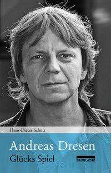 Hans-Dieter Schütt: Andreas Dresen, Buch