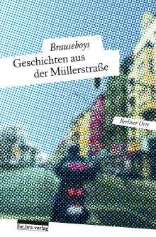 Paul Bokowski: Geschichten aus der Müllerstraße, Buch