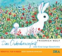 Friedrich Wolf: Das Osterhasenfell oder Eine lange Geschichte, CD