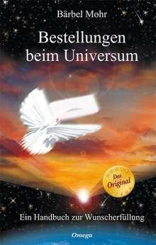 Bärbel Mohr: Bestellungen beim Universum, Buch