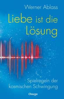 Werner Ablass: Liebe ist die Lösung, Buch