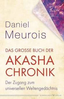 Daniel Meurois: Das große Buch der Akasha-Chronik, Buch