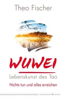Theo Fischer: WuWei - Lebenskunst des Tao, Buch