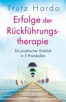 Trutz Hardo: Erfolge der Rückführungstherapie, Buch