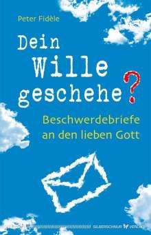 Peter Fidèle: Dein Wille geschehe?, Buch