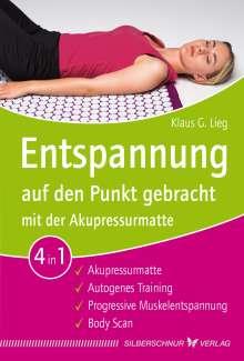 Klaus G. Lieg: Entspannung auf den Punkt gebracht mit der Akupressurmatte, Buch