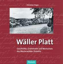 Christian Heger: Wäller Platt, Buch