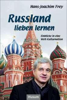 Hans-Joachim Frey: Russland lieben lernen, Buch
