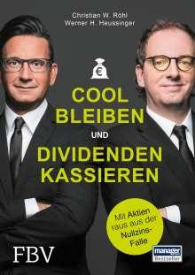 Werner H. Heussinger: Cool bleiben und Dividenden kassieren, Buch
