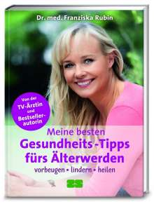 Franziska Rubin: Meine besten Gesundheits-Tipps fürs Älterwerden, Buch