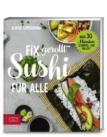 Lukas Grossmann: Fix gerollt - Sushi für alle, Buch