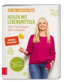 Franziska Rubin: Heilen mit Lebensmitteln: Meine Top 10 gegen 100 Krankheiten, Buch