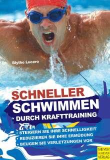 Blythe Lucero: Schneller schwimmen durch Krafttraining, Buch