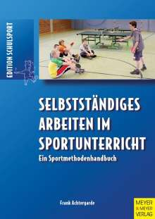 Frank Achtergarde: Selbstständiges Arbeiten im Sportunterricht, Buch