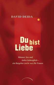 David Deida: Du bist Liebe, Buch
