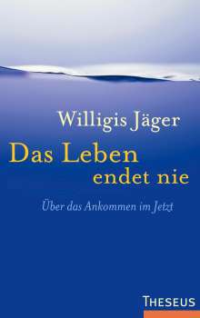 Willigis Jäger: Das Leben endet nie, Buch