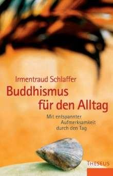 Irmentraud Schlaffer: Buddhismus für den Alltag, Buch