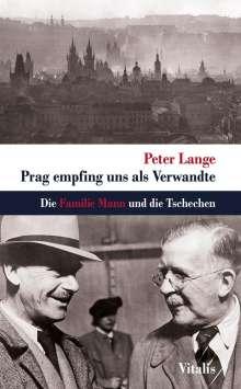 Peter Lange: Prag empfing uns als Verwandte, Buch