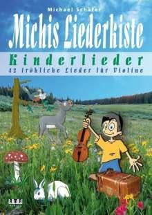 Michael Schäfer: Michis Liederkiste: Kinderlieder für Violine, Buch
