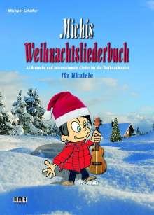 Michael Schäfer: Michis Weihnachtsliederbuch für Ukulele, Buch