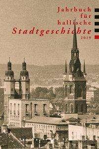 Angela Dolgner: Jahrbuch für hallische Stadtgeschichte 2019, Buch