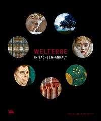 Karen Michels: Welterbe in Sachsen-Anhalt, Buch