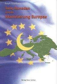 Ralph Ghadban: Tariq Ramadan und die Islamisierung Europas, Buch