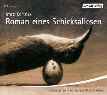 Imre Kertesz: Roman eines Schicksallosen. 4 CDs, CD