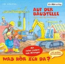 Jens-Uwe Bartholomäus: Was hör ich da? Auf der Baustelle, CD