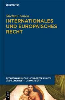 Michael Anton: Internationales und europäisches Recht, Buch