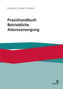 Kay Uwe Erdmann: Praxishandbuch Betriebliche Altersversorgung, Buch