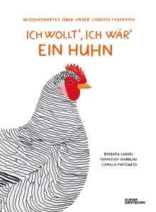 Barbara Sandri: Ich wollt', ich wär' ein Huhn, Buch