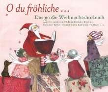 O du fröhliche - Das große Weihnachtshörbuch, 6 CDs