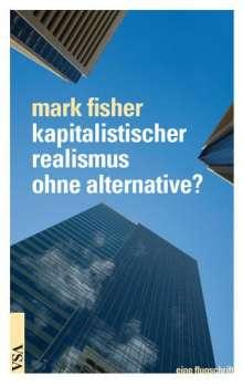 Marc Fisher: Kapitalistischer Realismus ohne Alternative?, Buch