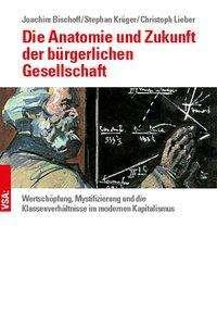 Joachim Bischoff: Die Anatomie und Zukunft der bürgerlichen Gesellschaft, Buch